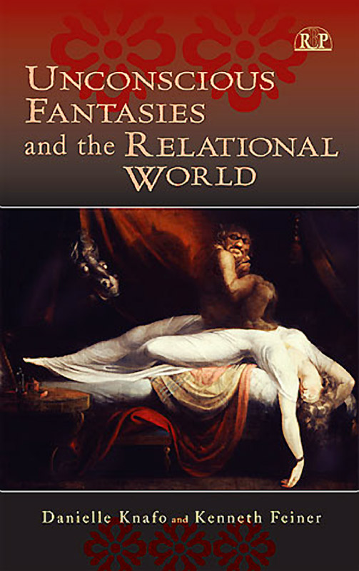 Unconscious Fantasies and the Relational World